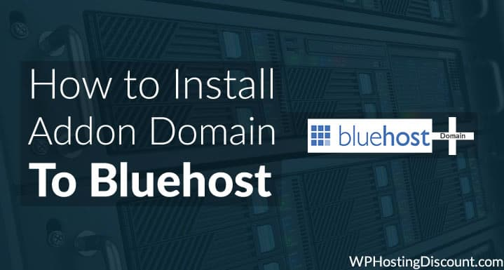 How to Install Addon Domain to Bluehost [Webhosting Tutorial]