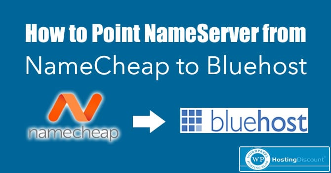 How to Point NameServer from NameCheap to BlueHost