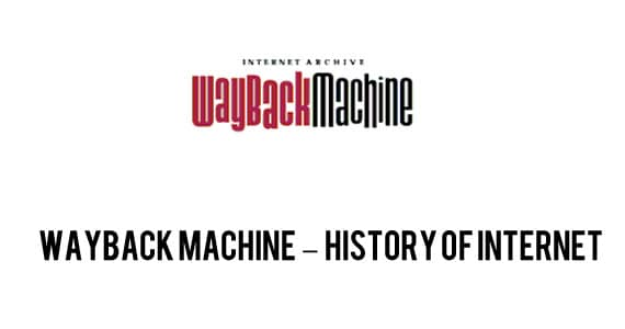 wayback machine How To Check History Of A Domain Name
