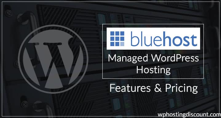 Bluehost Managed WordPress Hosting – Features & Pricing