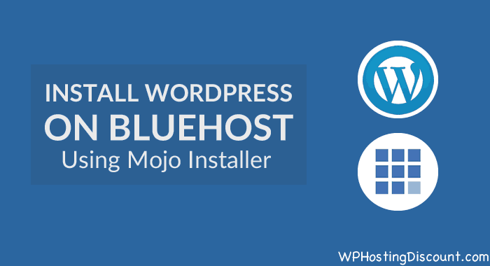 How to Install WordPress on BlueHost Hosting [Updated 2019]