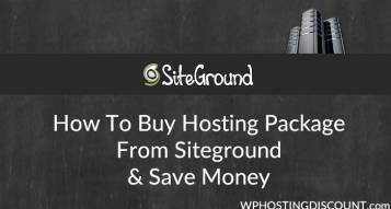 How To Buy Hosting Package From SiteGround & Save Money