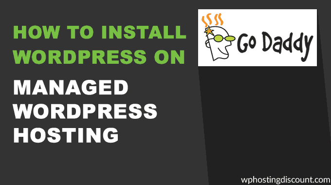 How To Install WordPress On Godaddy Managed WordPress Hosting
