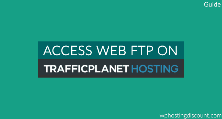 How To Access Web FTP on Traffic Planet Hosting
