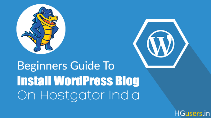 How to Create a WordPress Blog on Hostgator India Hosting