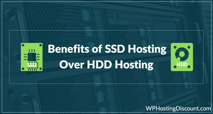 7 Benefits of SSD Hosting Over HDD Hosting