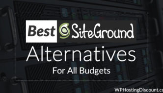 4 Best SiteGround Hosting Alternatives For All Budgets