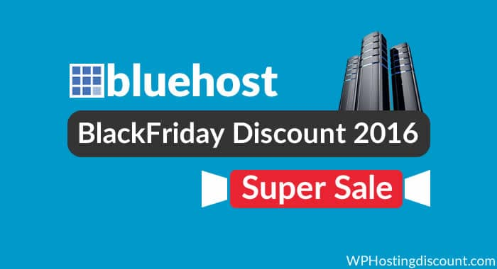 Bluehost WebHosting BlackFriday Discount 2016- Super Sale