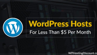The 4 Best + Cheap WordPress Hosts For Less Than $5 Per Month