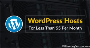 The 3 Best + Cheap WordPress Hosts For Less Than $5 Per Month