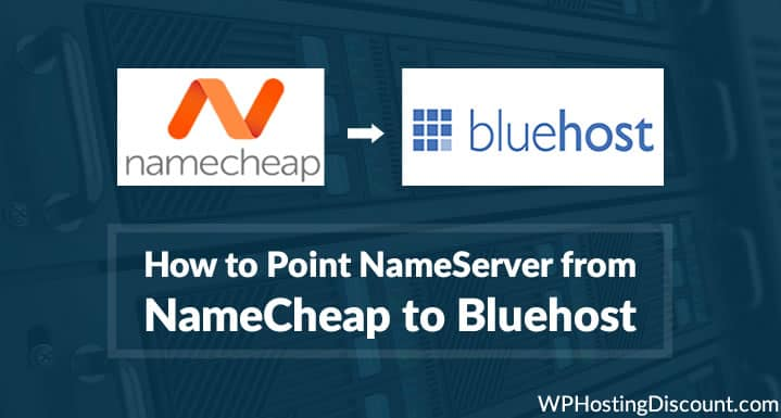 How To Point Nameservers from Namecheap to Bluehost