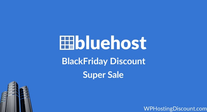 Bluehost WebHosting BlackFriday Discount 2018- Super Sale